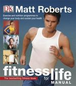 Fitness for Life Manual : Gluten-Free Vegan Recipes from Donuts to Snickeerd... - Matt Roberts