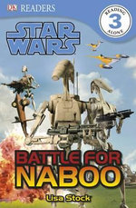 DK Readers Star Wars : Battle for Naboo : DK Reader Level 3 - DK Publishing
