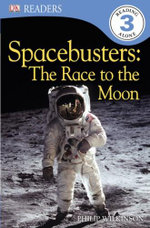 DK Readers Spacebusters : The Race to the Moon : DK Reader Level 3 - DK Publishing