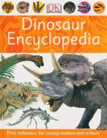 Dinosaur Encyclopedia : First Reference for Young Readers and Writers - Caroline Bingham