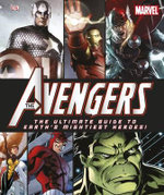 The Avengers the Ultimate Guide to Earth's Mightiest Heroes! : The Ultimate Guide to Earth's Mightiest Heroes! - Scott Beatty