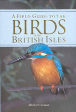 Birds of the British Isles : A Field Guide - Elizabeth Balmer