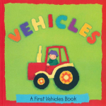 Vehicles : A First Book of Vehicles - Janet Allison Brown