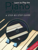 Learn To Play the Piano : A Step-By-Step-Guide - Nick Freeth