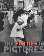 The Forties in Pictures - James Lescott