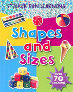 Shapes and Sizes : Sticker fun learning - Over 70 stickers