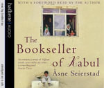 The Bookseller of Kabul - Asne Seierstad