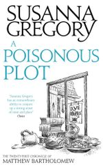 A Poisonous Plot : The Twenty First Chronicle of Matthew Bartholomew - Susanna Gregory
