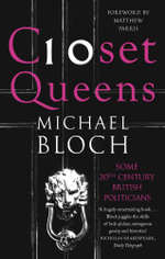 Closet Queens : Some 20th Century British Politicians - Michael Bloch