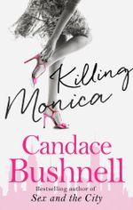 Killing Monica - Candace Bushnell
