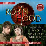 Robin Hood, Who Shot the Sheriff? - Jacqueline Rayner