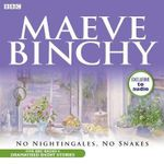 Maeve Binchy : No Nightingales, No Snakes - Maeve Binchy