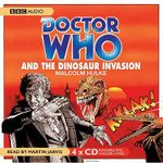 Doctor Who and the Dinosaur Invasion : Doctor Who - Malcolm Hulke