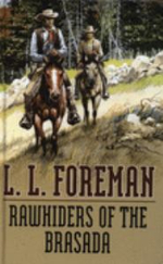 Rawhiders of the Brasada - L. L. Foreman