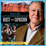 David Attenborough : Quest Under Capricorn - Sir David Attenborough