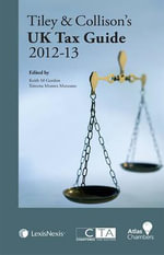Tiley & Collison's UK Tax Guide 2012-13 : Facilitating Information Sharing - Keith Gordon