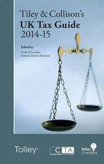 Tiley & Collison's UK Tax Guide 2014-15 - Keith Gordon