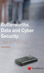 Butterworths Data and Cyber Security Law and Practice - Stewart Room
