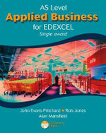 AS Applied Business for Edexcel (Single Award) - John Evans-Pritchard