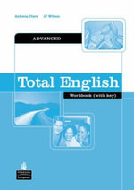 Total English : Advanced Workbook with Key - J. J. Wilson
