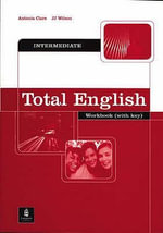 Total English : Intermediate Workbook with Key - Antonia Clare