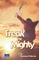 Freak the Mighty :  Freak The Mighty - Rodman Philbrick