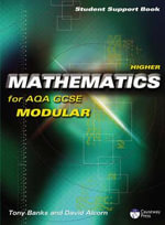 Causeway Press Higher Mathematics for AQA GCSE (Modular) - Student Support Book : Modular - David Alcorn