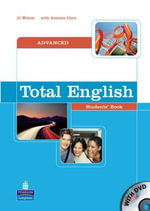 Total English Advanced Students Book and DVD Pack : Advanced Students Book - J. J. Wilson