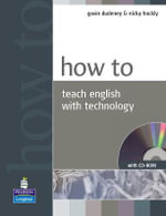 How to Teach English with Technology Book and CD-ROM Pack - Gavin Dudeney