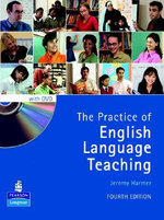 The Practice of English Language Teaching : 4th Edition - Jeremy Harmer