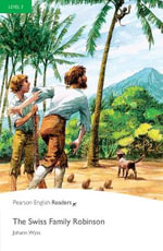The Swiss Family Robinson : Level 3 - Johann David Wyss
