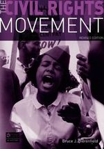 The Civil Rights Movement :  Revised   Cp - Bruce J. Dierenfield