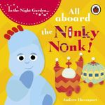 All Aboard The Ninky Nonk : Igglepiggle : Story 1 : In the Night Garden - BBC