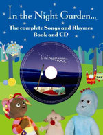 The Complete Songs and Rhymes from in the Night Garden : In the Night Garden - BBC Books