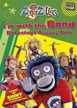 I'm with the Band! : Backstage Activity Book   : ZingZillas