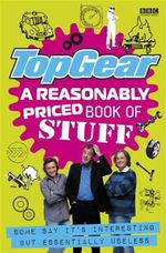 Top Gear : A Reasonably Priced Book of Useless Stuff - BBC