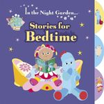 In the Night Garden : Stories for Bedtime - BBC