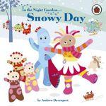 In the Night Garden : Snowy Day : In the Night Garden Series : Number 149 - BBC