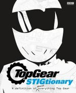 Top Gear STIGtionary : A definition of almost everything Top Gear
