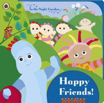 In the Night Garden : Happy Friends! - BBC