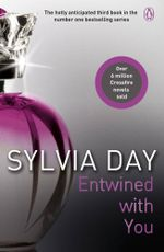 Entwined with You - Signed Copies Available For A Limited Time Only! : A Crossfire Novel : Book 3 - Sylvia Day