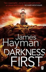 Darkness First - James Hayman