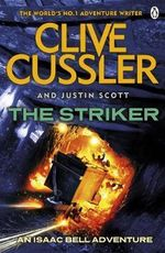 The Striker : Isaac Bell #6 - Clive Cussler