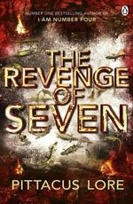 The Revenge of Seven : Lorien Legacy - Pittacus Lore