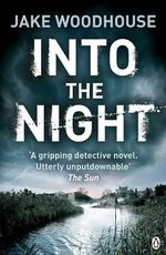 Into the Night : Amsterdam Quartet Series - Jake Woodhouse