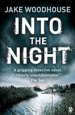 Into the Night : Inspector Rykel Series : Book 2 - Jake Woodhouse