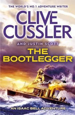 The Bootlegger : An Isaac Bell Adventure - Clive Cussler