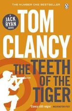 The Teeth of the Tiger : Jack Ryan : Book 12 - Tom Clancy