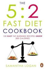 The 5 : 2 Fast Diet Cookbook - Samantha Logan