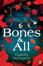 Bones and All - Camille DeAngelis